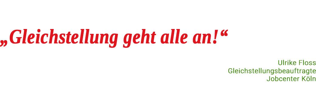 Ulrike Floss - Gleichstellungsbeauftragte Jobcenter Köln